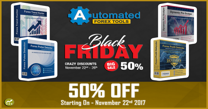 Forex Automated Tools 2017 Black Friday Crazy 50% Discount