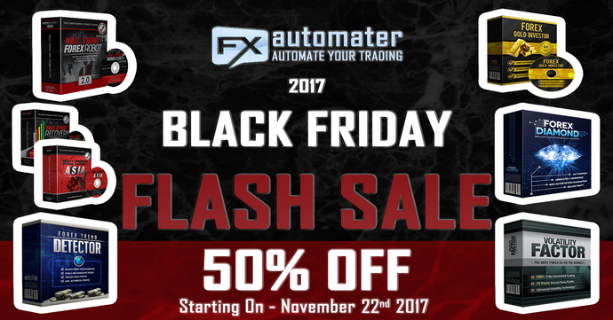 FXAutomater 2017 Black Friday FLASH SALE 50% OFF