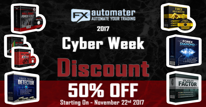 FXAutomater 2017 Cyber Week Incredible SALE 50% OFF