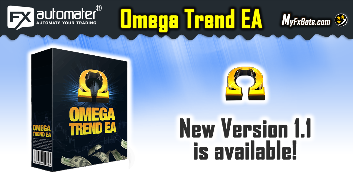 New version 1.1 of Omega Trend EA has been Released!