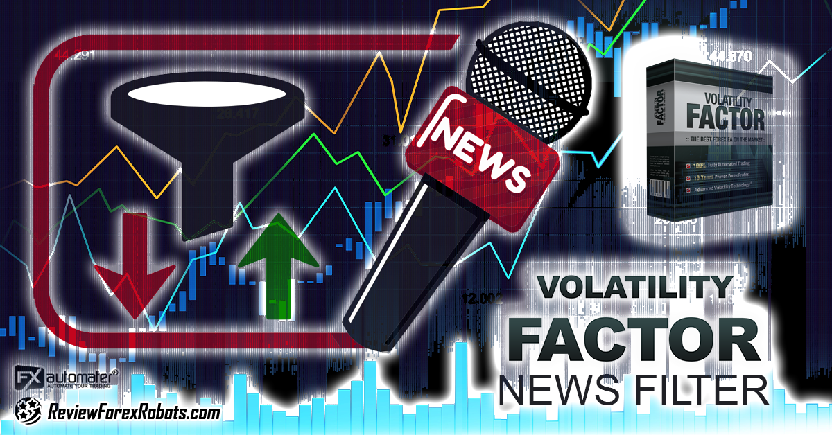 The Interesting Volatility Factor PRO News Filter Abilities